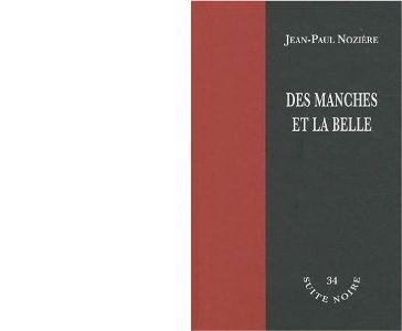 Jean-Paul NOZIERE : Des manches et la belle.