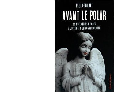 Paul FOURNEL : Avant le polar.