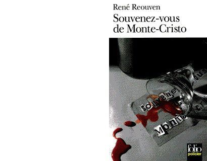 René REOUVEN : Souvenez-vous de Monte-Cristo.