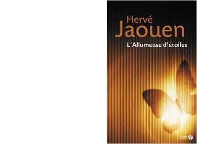 Hervé JAOUEN. L'allumeuse d'étoiles.