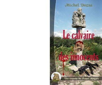 Michel DOZSA : Le calvaire des innocents.