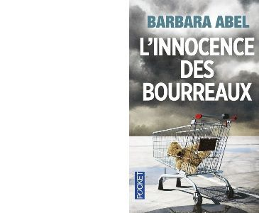 Barbara ABEL : L'innocence des bourreaux.