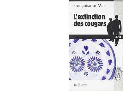 Françoise LE MER : L'extinction des cougars.