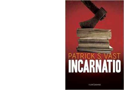 Patrick S. VAST : Incarnatio.