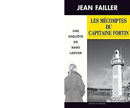 Jean FAILLER : Les mécomptes du capitaine Fortin.