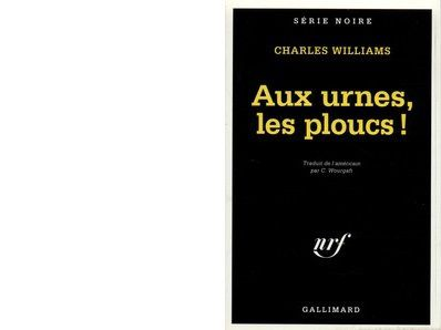 Charles WILLIAMS : Aux urnes, les ploucs !