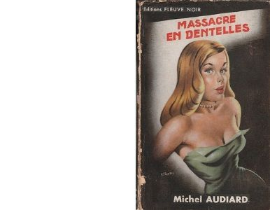 Michel AUDIARD : Massacre en dentelles.