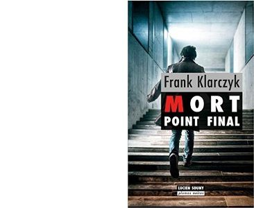 Frank KLARCZYK : Mort point final.