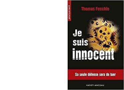 Thomas FECCHIO : Je suis innocent.