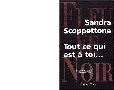 Sandra SCOPPETTONE : Tout ce qui est à toi ...