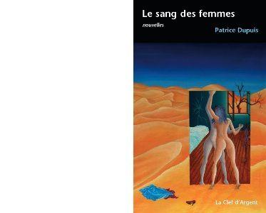 Patrice DUPUIS : Le sang des femmes.
