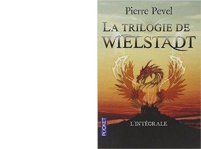 Pierre PEVEL : La trilogie de Wielstadt.