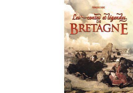 François CADIC : Les contes et légendes de Bretagne.