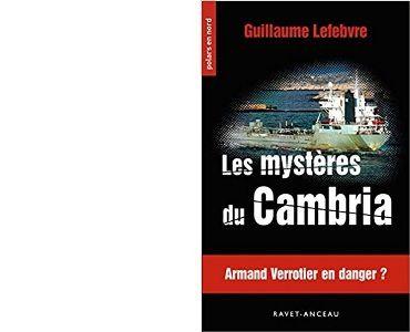 Guillaume LEFEBVRE : Les mystères du Cambria.