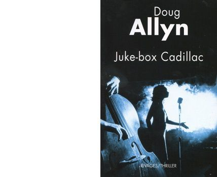 Doug ALLYN : Juke-box Cadillac.