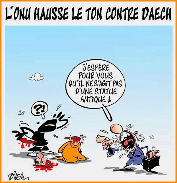 DESSIN de DILEM : Les destructions de Daech !