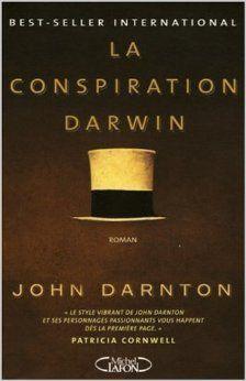 La conspiration Darwin - J. Darnton