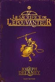 Le sacrifice de l'Epouvanteur - Delaney, J.