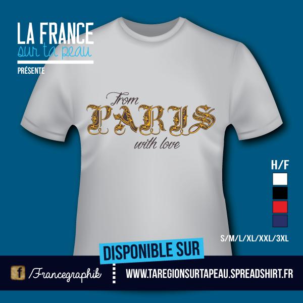 From Paris - disponible en T-shirt, débardeur, sweatshirt, casquette, mug, tasse, sac, bag, badge, body, etc...
