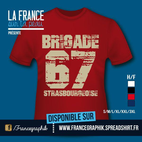 T-shirt: France - Alsace - Strasbourg - 'Brigade Strasbourgeoise' - disponible en T-shirt, débardeur, sweatshirt, casquette, mug, tasse, sac, bag, badge, body, etc...