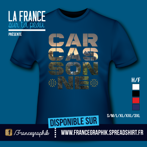 T-shirt: France - Languedoc-Roussillon - Carcassonne - disponible en T-shirt, débardeur, sweatshirt, casquette, mug, tasse, sac, bag, badge, body, etc...