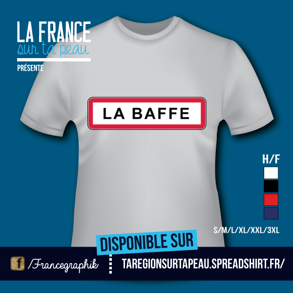 T-shirt: Lorraine - Ville - La Baffe - disponible en T-shirt, débardeur, sweatshirt, casquette, mug, tasse, sac, bag, badge, body, etc...