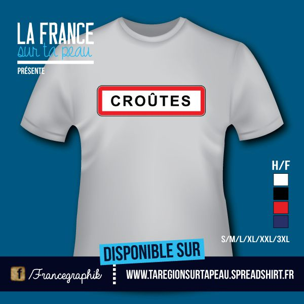 T-shirt: France - Champagne-Ardenne - Ville - Croûte - disponible en T-shirt, débardeur, sweatshirt, casquette, mug, tasse, sac, bag, badge, body, etc...