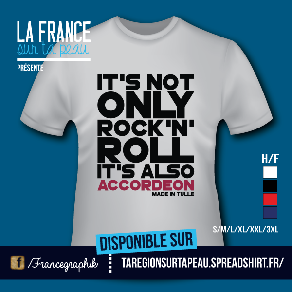 T-shirt France - Limousin - It's also accordeon.