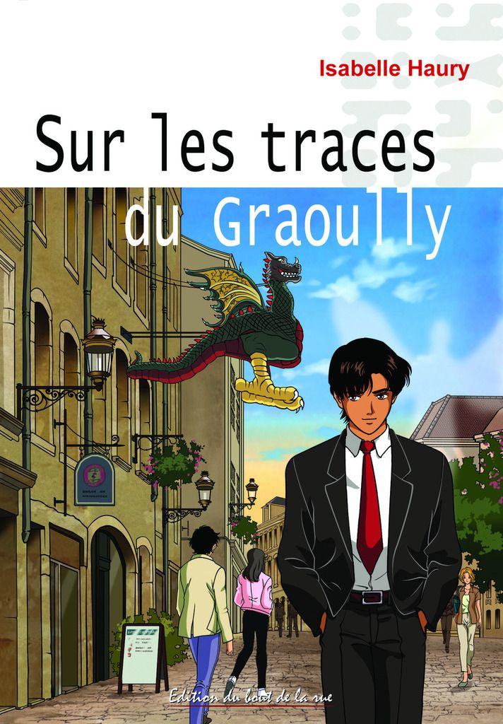 Sur les Traces du Graoully - Isabelle Haury