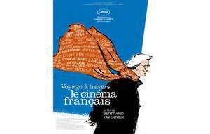 Voyage à Travers Le Cinéma Français – film de Bertrand Tavernier – 2016 – 3h11mn