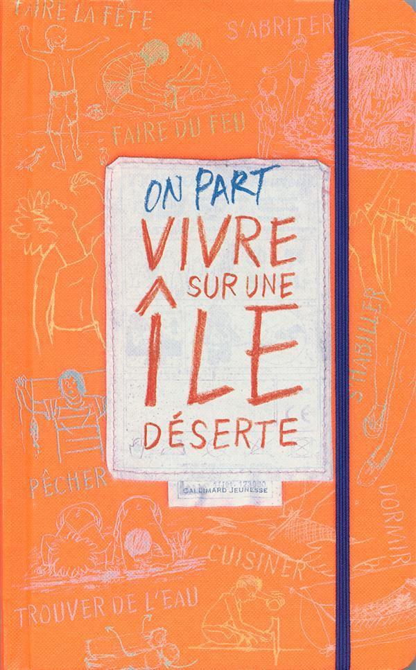 """""""On part vivre sur une île déserte"""" de Philippe Laborde et Jacques Van Geen, éd. Gallimard Jeunesse (2013)"""