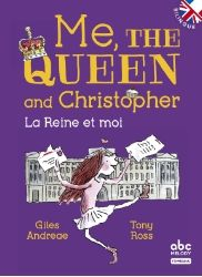 """Me, the Queen and Christopher"" de Giles Andrea et Tony Ross, éd. ABC Melody (2015)"