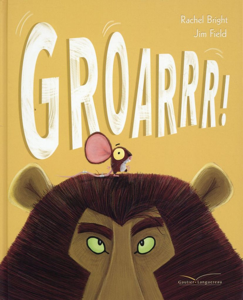 """""""GROARRR !"""" de Rachel Bright et Jim Field, éd. Gauthier Langereau (septembre 2015)"""