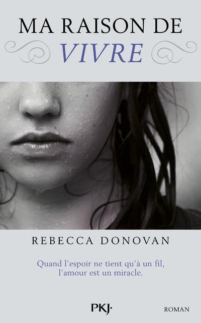 """""""Ma raison de vivre"""" de Rebecca Donovan, éd. Pocket Jeunesse (Mars 2015)"""
