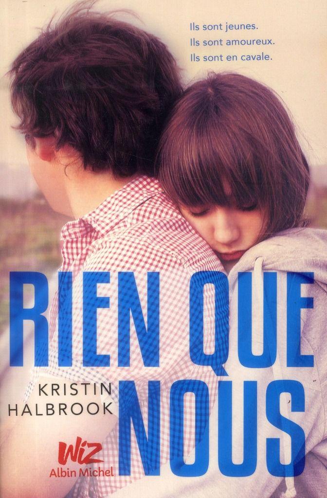 """""""Rien que nous"""" de Kristin Halbrook, éd. Albin Michel jeunesse (Août 2013)"""