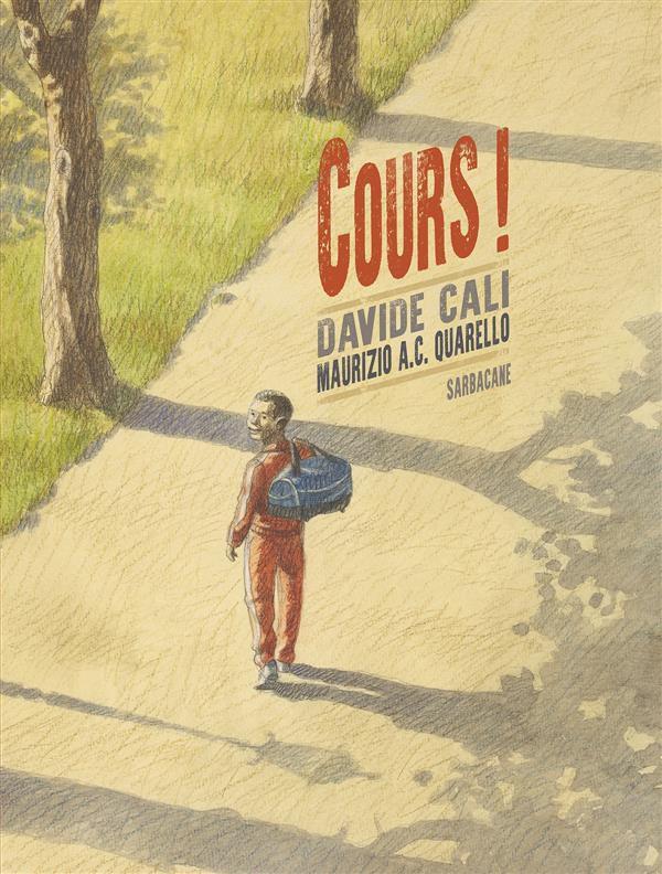 """""""Cours !"""" de Davide Cali et Maurizio A.C. Quarello, ed. Sarbacane (2016)"""
