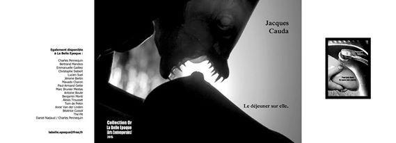 Dernières parutions et futures expositions de notre ursidé Jacques Cauda