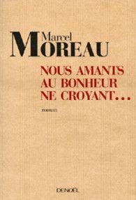Nous amants au bonheur ne croyant - extrait - M.Moreau
