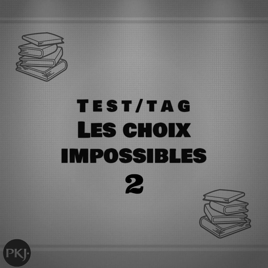 Test/tag Les choix impossibles – 2e édition (PKJ)
