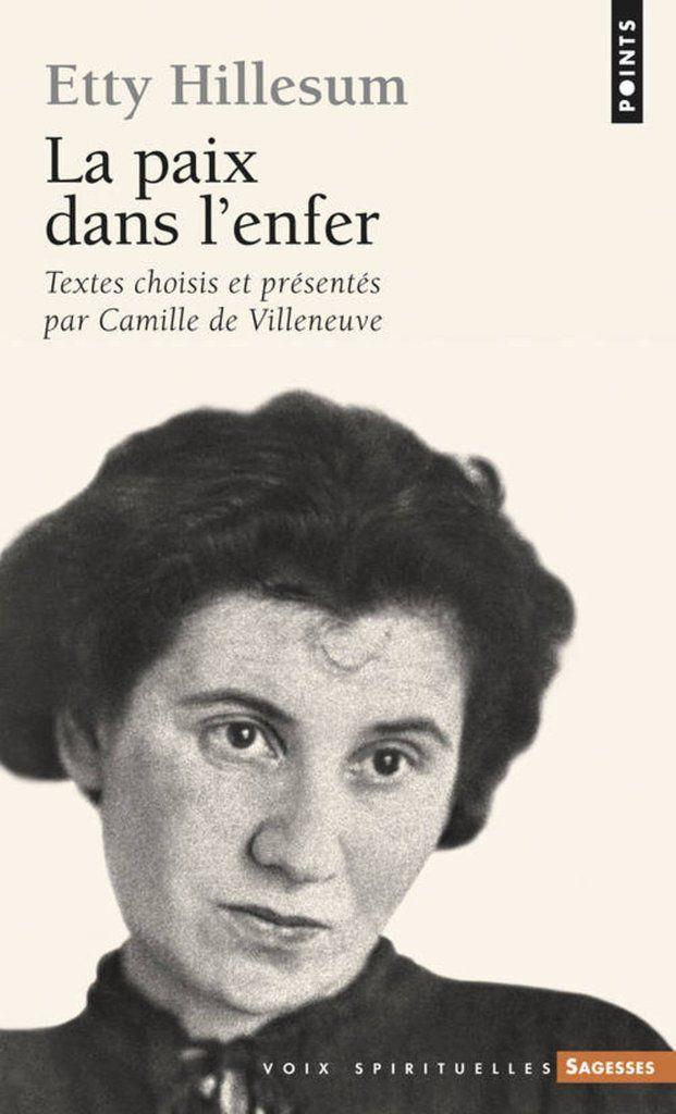 """""""La paix dans l'enfer"""", d' Etty Hillesum textes choisis et présentés par Camille de Villeneuve."""