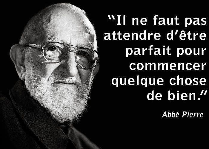 Paroles de L'Abbé Pierre. A méditer !!!...........