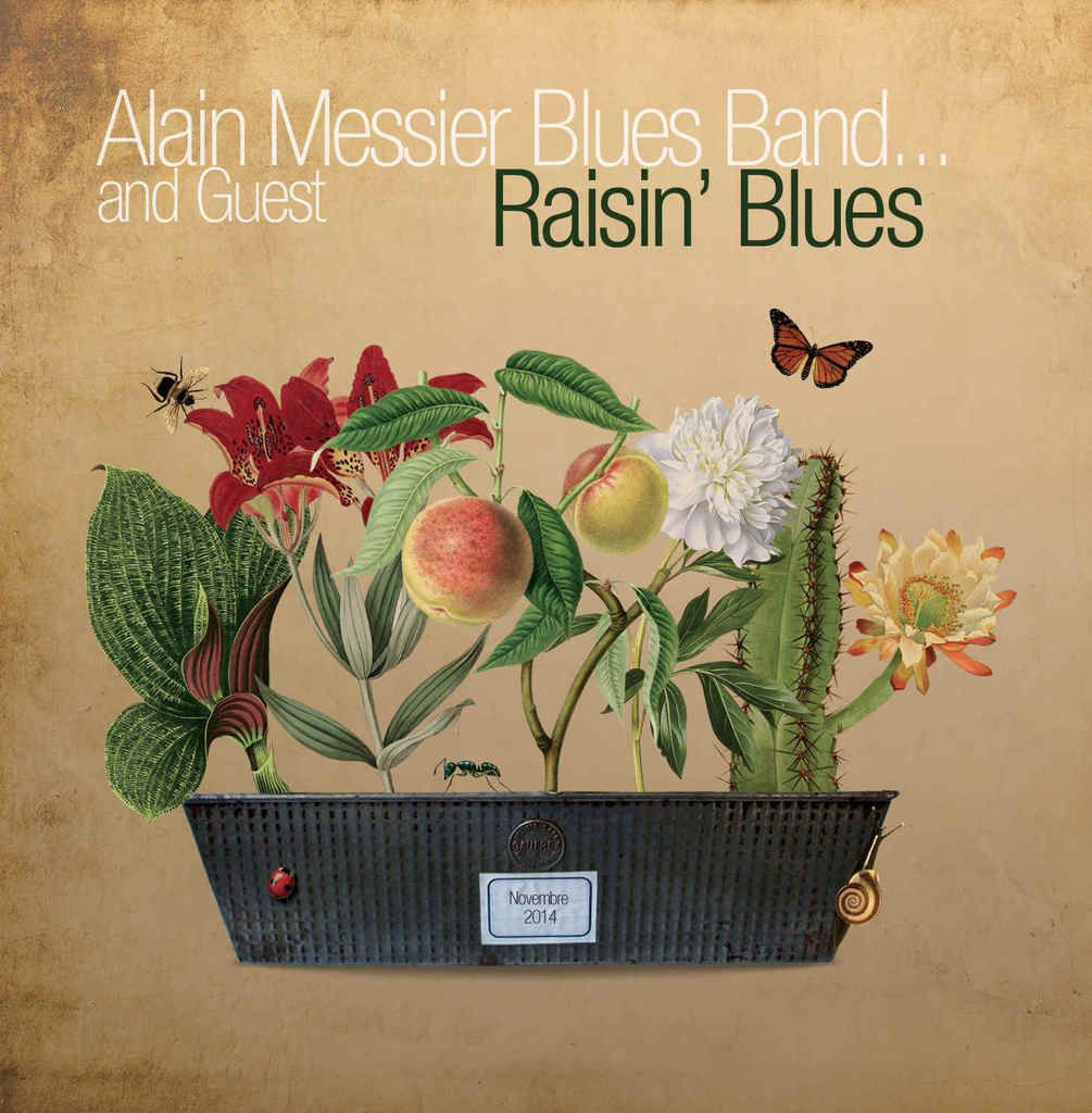 Alain Messier Bluesband...and guest. RAISIN' BLUES