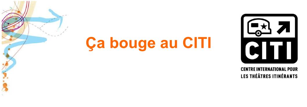 Printemps / été 2017 : le CITI reprend la route !