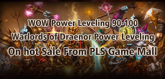 "WOW Power Leveling 91-100: <a href=""http://www.power-leveling-service.us/wow-world-of-warcraft-gold-us-powerleveling.html"">http://www.power-leveling-service.us/wow-world-of-warcraft-gold-us-powerleveling.html</a>"