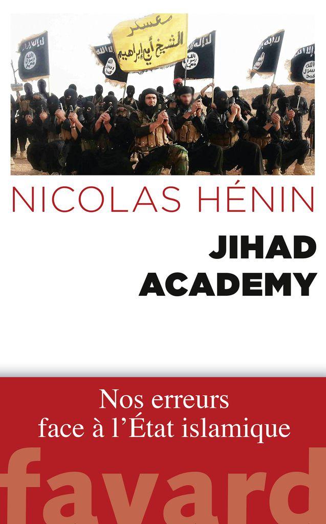 Une contribution de Nicolas Henin, ex-otage en Syrie, auteur de &quot&#x3B;Jihad Academy&quot&#x3B;.