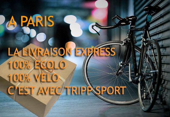 livraison express avec coursier c 39 est paris et c 39 est tripp sport tripp sport. Black Bedroom Furniture Sets. Home Design Ideas