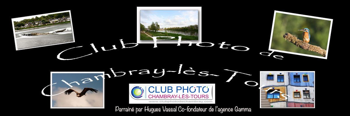 Le blog du Club Photo de Chambray-lès-Tours