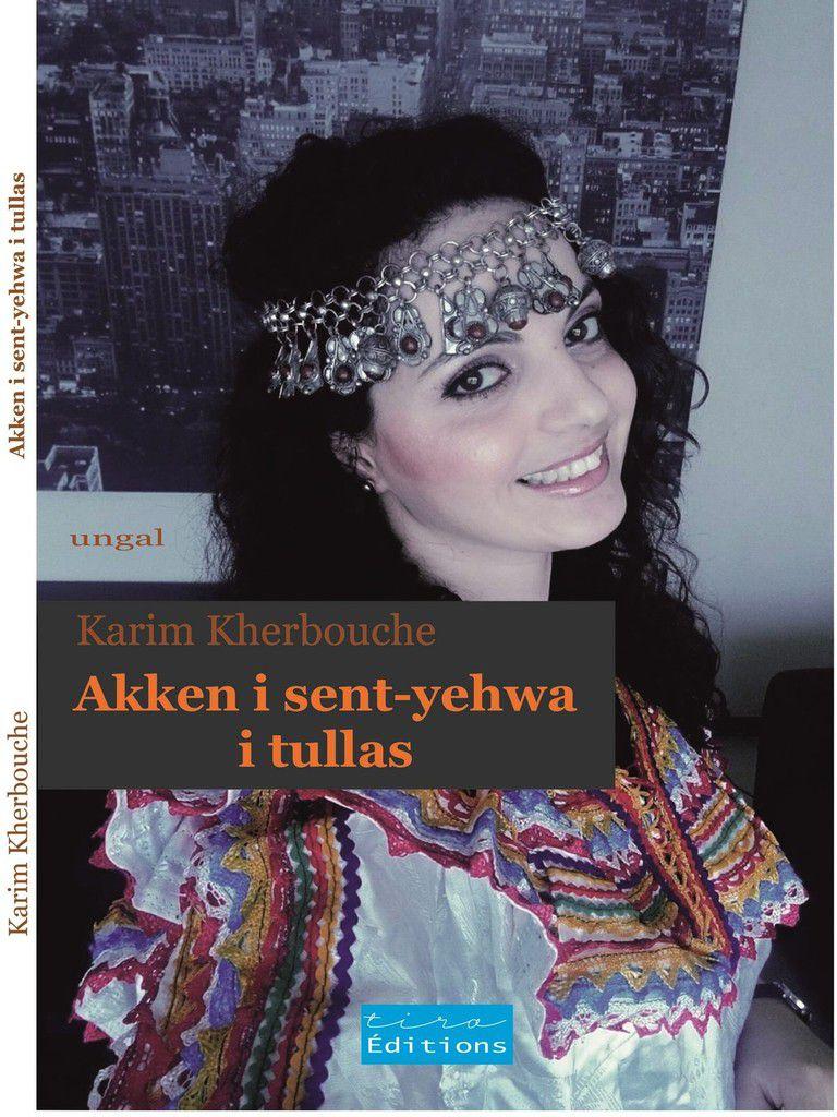 Couverture du roman Akken i sent-yehwa i tullas de Karim Kherbouche