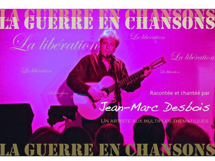La guerre racontée et chantée par Jean-Marc Desbois