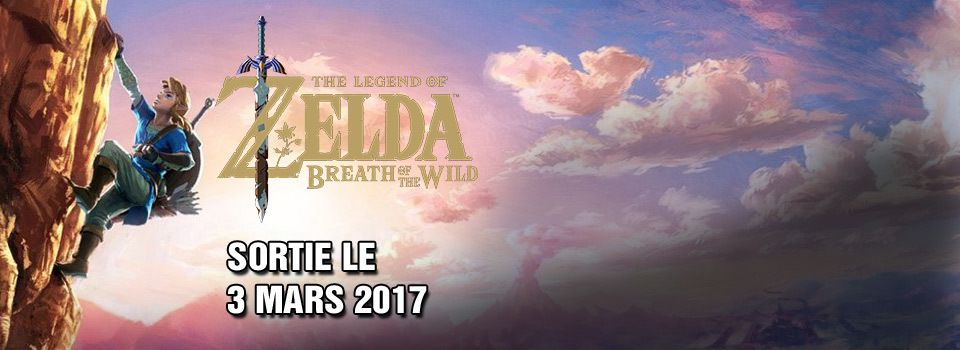 Zelda Breath of the Wild sort le 3 mars 2017
